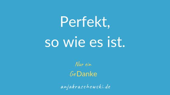 anjakraschewski-freitagsgedanke-Perfekt